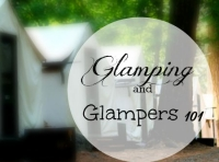 Glamping and Glampers 101 by Tracy Post