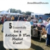 5 Essentials for an Antique & Flea Market Hunt