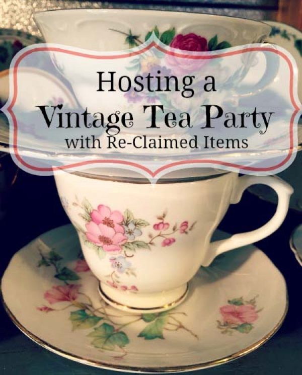 Hosting a Tea Party with Re-Claim Items