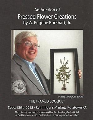 IRenninger's Kutztown to Host Auction of Pressed Flower Creations by W. Eugene Burkhart, Jr